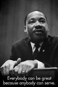 'Everybody can be great because anybody can serve' - Dr. Martin Luther King, Jr.